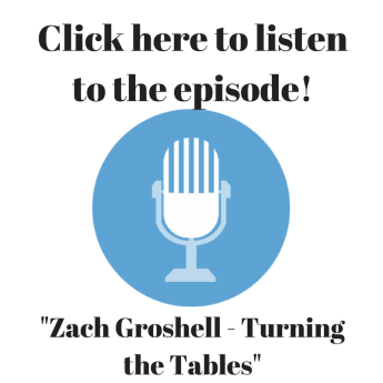 Click here to listen to the episode_ Zach Groshell - Turning the Tables